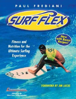Surf Flex: Fitness and Nutrition for the Ultimate Surfing Experience (Paperback)