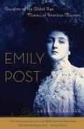 Emily Post: Daughter of the Gilded Age, Mistress of American Manners (Paperback)