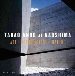 Tadao Ando at Naoshima: Art, Architecture, Nature (Hardcover)
