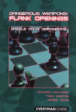 Flank Openings Dangerous Weapons: Dazzle Your Opponents! (Paperback)