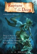 Rapture of the Deep: Being an Account of the Further Adventures of Jacky Faber, Soldier, Sailor, Mermaid, Spy (Hardcover)