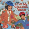 I Call My Grandma Nana (Hardcover)
