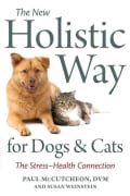 The New Holistic Way for Dogs and Cats: The Stress-Health Connection (Paperback)
