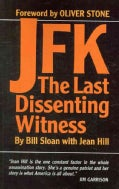 JFK: The Last Dissenting Witness (Paperback)