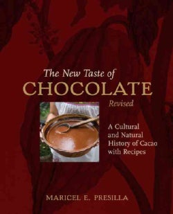 New Taste of Chocolate: A Cultural and Natural History of Cacao With Recipes (Hardcover)