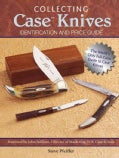 Collecting Case Knives: Identification and Price Guide (Paperback)