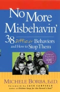 No More Misbehavin': 38 Difficult Behaviors and How to Stop Them (Paperback)