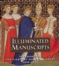 Illuminated Manuscripts: Treasures of the Pierpont Morgan Library New York (Hardcover)