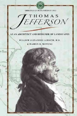 Thomas Jefferson As an Architect and a Designer of Landscapes (Paperback)