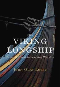 The Viking Longship: From Skinboat to Seagoing Warship (Hardcover)