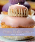 Paris Patisseries: History, Shops, Recipes (Hardcover)