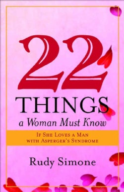 22 Things a Woman Must Know if She Loves a Man with Asperger's Syndrome (Paperback)
