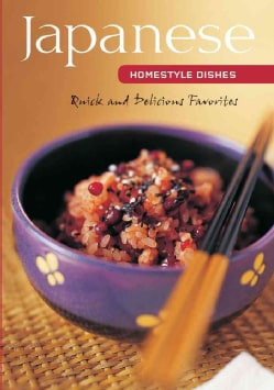 Japanese Homestyle Dishes: Your Complete Guide to Preparing Light and Flavorful Japanese Meals at Home, Contains ... (Hardcover)