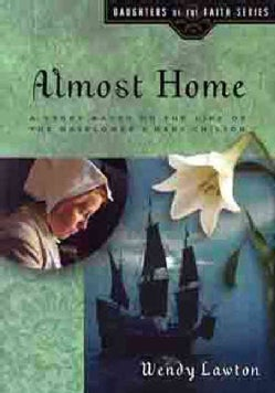 Almost Home: A Story Based on the Life of the Mayflower's Mary Chilton (Paperback)