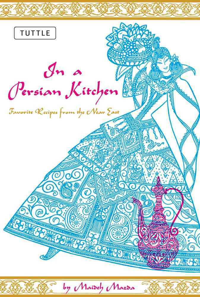 In a Persian Kitchen: Favorite Recipes from the Near East (Paperback)