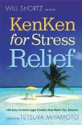 Will Shortz Presents Kenken for Stress Relief: 100 Easy to Hard Logic Puzzles That Make You Smarter (Paperback)