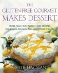 The Gluten-Free Gourmet Makes Desserts: More Than 200 Wheat-Free Recipes for Cakes, Cookies, Pies, and Other Sweets (Paperback)