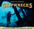 Shipwrecks: Exploring Sunken Cities Beneath the Sea (Hardcover)