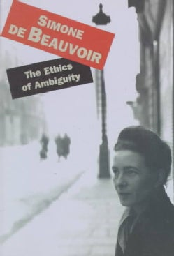 The Ethics of Ambiguity (Paperback)