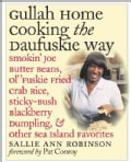 Gullah Home Cooking the Daufuskie Way: Smokin' Joe Butter Beans, Ol' 'Fuskie Fried Crab Rice, Sticky-Bush Blackbe... (Paperback)
