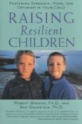 Raising Resilient Children: Fostering Strength, Hope, and Optimism in Your Child (Paperback)