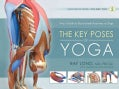 The Key Poses of Yoga: Your Guide to Functional Anatomy in Yoga (Paperback)