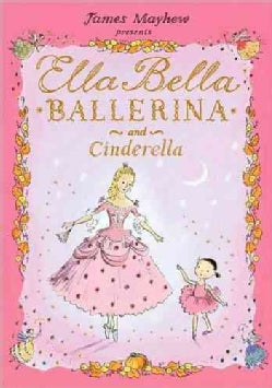Ella Bella Ballerina and Cinderella (Hardcover)