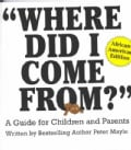 Where Did I Come From?: A Guide for Children and Parents : African-American Edition (Hardcover)