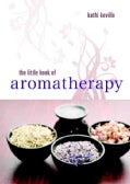 The Little Book of Aromatherapy (Paperback)