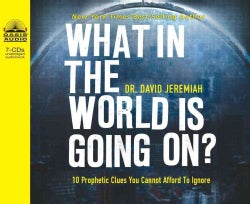 What in the World Is Going On?: 10 Prophetic Clues You Cannot Afford to Ignore (CD-Audio)