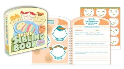 The Big Sibling Book: Baby's First Year According to Me (Notebook / blank book)