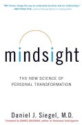 Mindsight: The New Science of Personal Transformation (Hardcover)