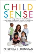 Child Sense: From Birth to Age 5, How to Use the 5 Senses to Make Sleeping, Eating, Dressing and Other Everyday A... (Hardcover)