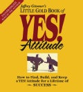 Little Gold Book of Yes! Attitude: How to Find, Build and Keep a Yes! Attitude for a Lifetime of Success (CD-Audio)
