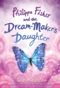 Philippa Fisher and the Dream-Maker's Daughter (Hardcover)