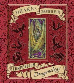Drake's Comprehensive Compendium of Dragonology (Hardcover)