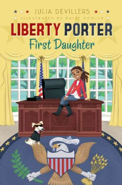 Liberty Porter, First Daughter (Hardcover)