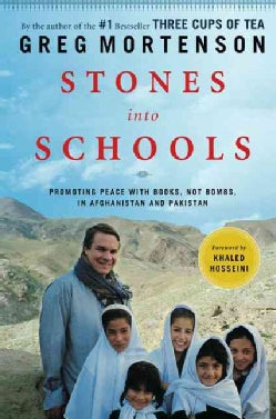 Stones into Schools: Promoting Peace with Books, Not Bombs, in Afghanistan and Pakistan (Hardcover)