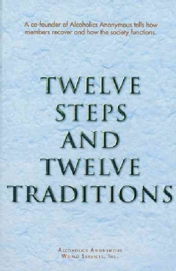 12 Steps and 12 Traditions (Paperback)