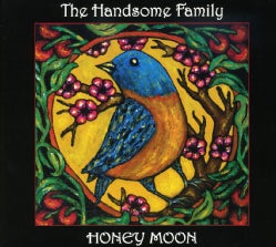 Handsome Family - Honey Moon