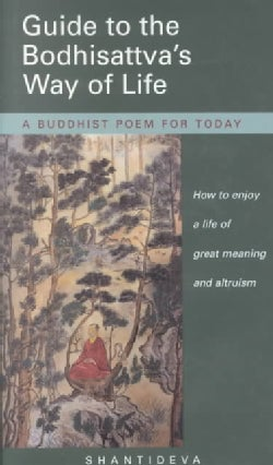 Guide to the Bodhisattva's Way of Life: How to Enjoy a Life of Great Meaning and Altruism (Hardcover)