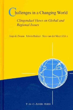 Challenges in a Changing World: Clingendael Views on Global and Regional Issues (Hardcover)