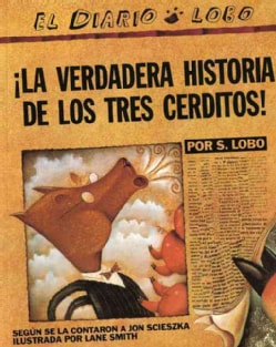 The True Story of the 3 Little Pigs / La Verdadera Historia de los Tres Cerditos (Paperback)