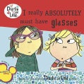 I Really Absolutely Must Have Glasses (Paperback)