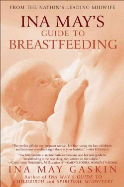 Ina May's Guide to Breastfeeding (Paperback)