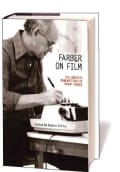 Farber on Film: The Complete Film Writings of Manny Farber (Hardcover)