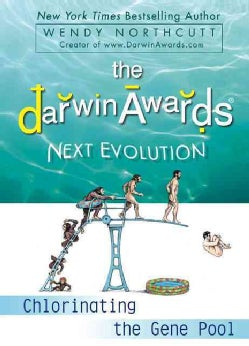 The Darwin Awards Next Evolution: Chlorinating the Gene Pool (Paperback)