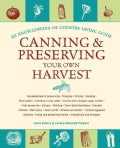 Canning & Preserving Your Own Harvest: An Encyclopedia of Country Living Guide (Paperback)