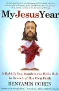 My Jesus Year: A Rabbi's Son Wanders the Bible Belt in Search of His Own Faith (Paperback)
