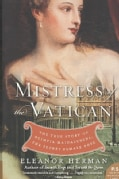 Mistress of the Vatican: The True Story of Olimpia Maidalchini: The Secret Female Pope (Paperback)